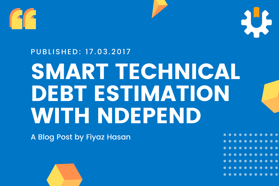 Smart Technical Debt Estimation with NDepend